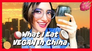 What I EAT In CHINA #VEGAN
