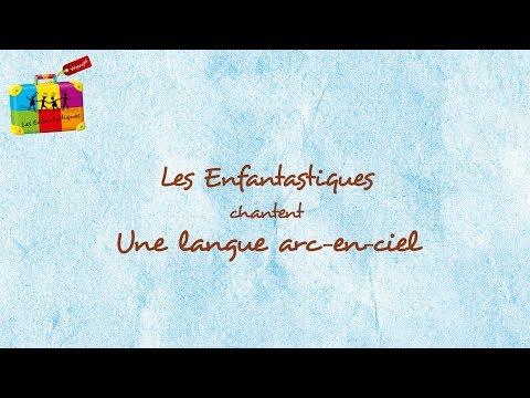 UNE LANGUE ARC EN CIEL - Les Enfantastiques