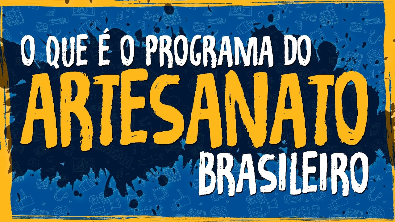 O Que é o Programa do Artesanato Brasileiro?