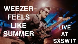 Weezer 'Feels Like Summer' SXSW First Live Performance!