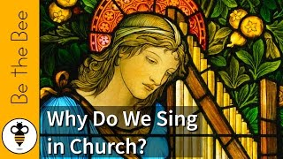 Why Do We Sing in Church?