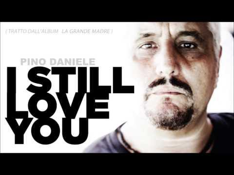 Pino Daniele - I Still Love You