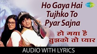 Ho Gaya Hai Tujhko To Pyaar Sajna with lyrics | हो गया