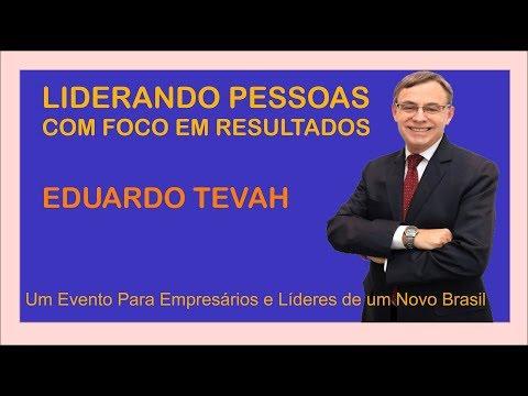 Liderando Pessoas Com Foco Em Resultados - Eduardo Tevah