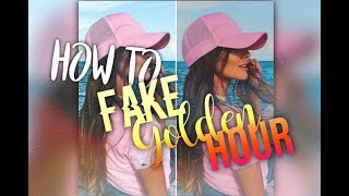 How To Fake Golden Hour
