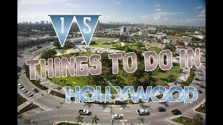 Top 15 Things To Do In Hollywood, Florida