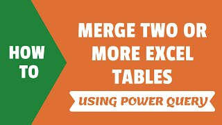 How to Merge Two or More Excel Tables with Power Query