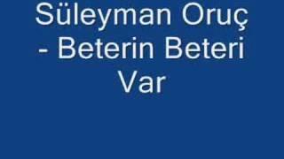 Süleyman Oruç - Beterin Beteri Var