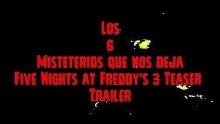 Los 6 Misterios Que Nos Deja Five Nights At Freddy's 3 Teaser Trailer