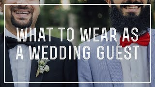 What To Wear To A Wedding As A Guest - DOs & DONTs For Proper Attire + Outfit Suggestions For Men