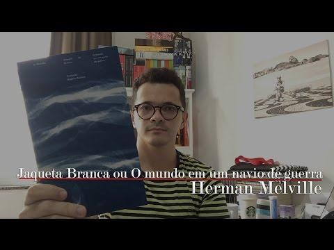 Jaqueta Branca ou O mundo em um navio de guerra, do Herman Melville | Christian Assunção