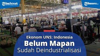 OVERVIEW: Ekonom UNS Sebut Indonesia Belum Mapan Sudah Masuk Deindustrialisasi: Barang Impor Kencang