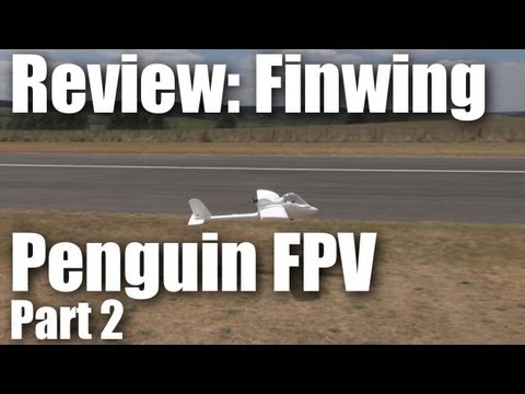 review-finwing-penguin-fpv-part-2