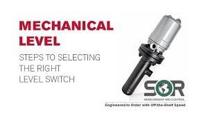 SOR Mechanical Level - Steps to Selecting the Right Level Switch