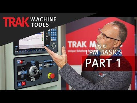TRAK LPM | ProtoTRAK PMX CNC | VMC Basic Programming [Part 1]