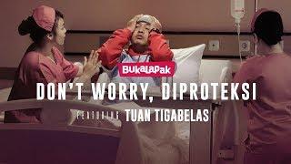 Don't Worry Diproteksi (feat. Tuan Tigabelas)