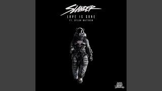 Love Is Gone (feat. Dylan Matthew)