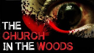 """""""The Church in the Woods"""" Complete Creepy Story"""