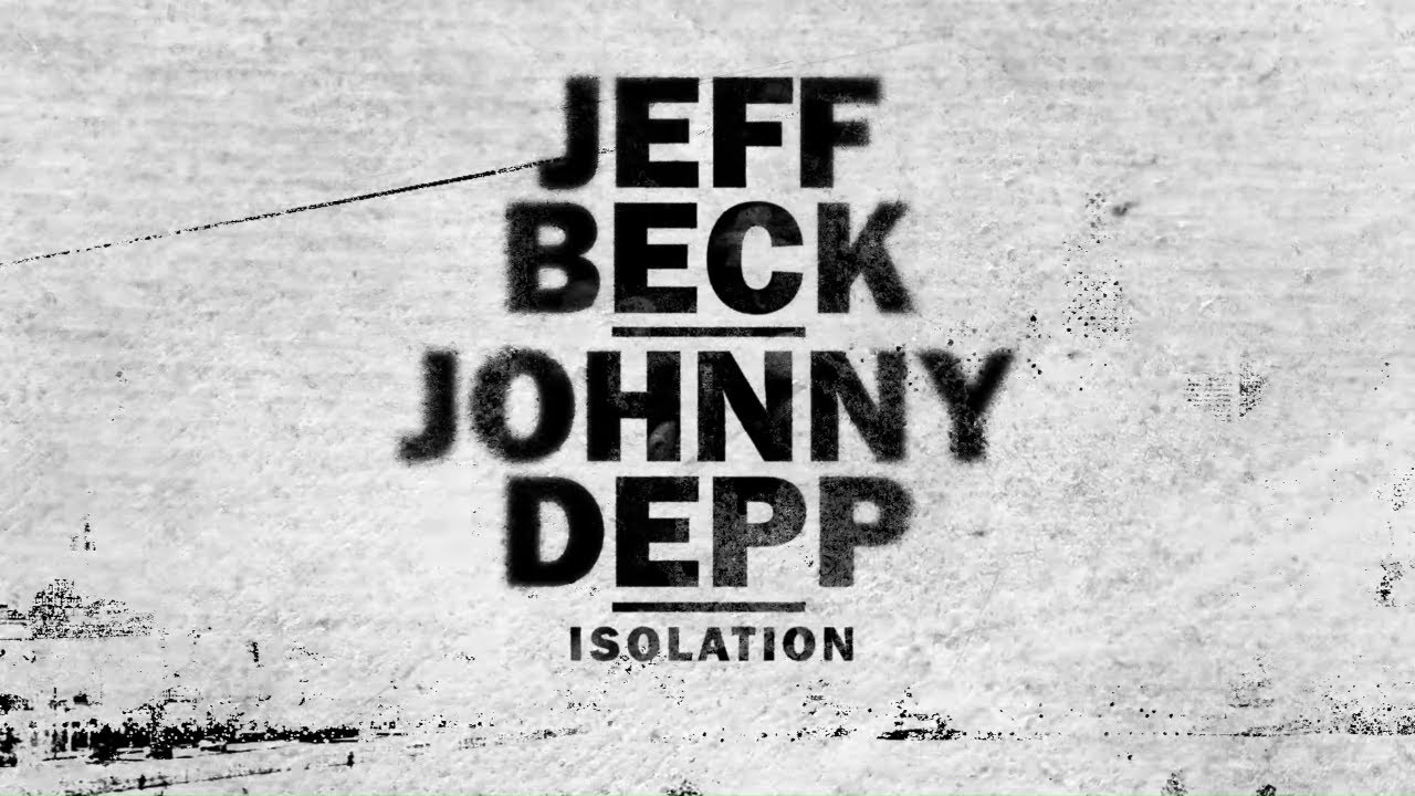 JEFF BECK & JOHNNY DEPP - Isolation