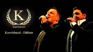 Kmeťoband -  Dikhen (OFFICIAL SONG)