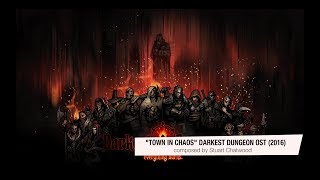 Darkest Dungeon OST - Town in Chaos - Stuart Chatwood (2016) HQ Official