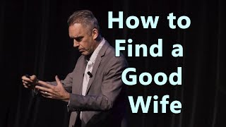 How to Find a Good Wife - Jordan Peterson