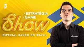 Estratégia Game Show - Especial Banco do Brasil