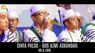 CINTA PALSU - GUS AZMI ASKANDAR. HD + LIRIK.