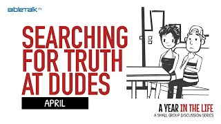April: Searching for Truth at Dudes