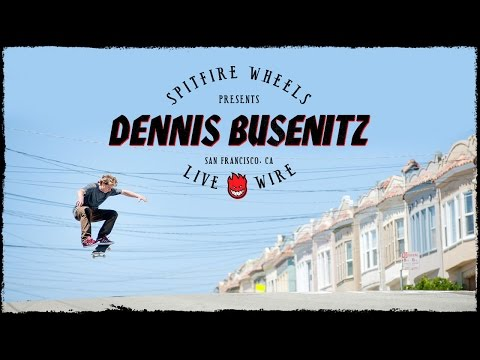 """preview image for Dennis Busenitz's """"Live Wire"""" Part"""