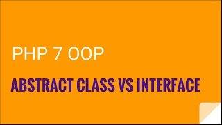 PHP 7 OOP: Interfaces vs abstract methods | OOP PHP 7 Tutorial No. 10