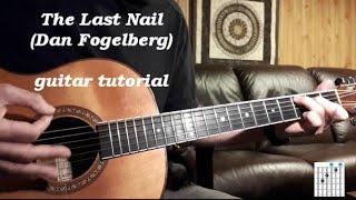 Dan Fogelberg The Last Nail - guitar lesson
