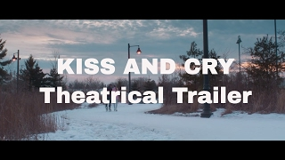 Kiss and Cry - Theatrical Trailer