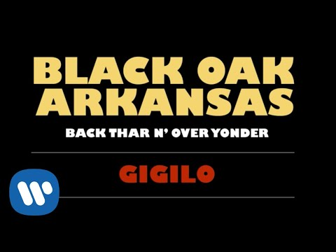 Black Oak Arkansas - Gigilo (Official Audio)