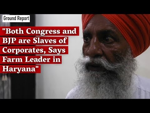 """Both Congress and BJP are Slaves of Corporates, Says Farm Leader in Haryana"""