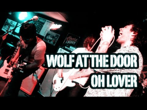 WOLF AT THE DOOR - OH LOVER (Live at O'Rileys)