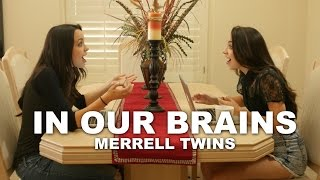 In Our Brains - Merrell Twins