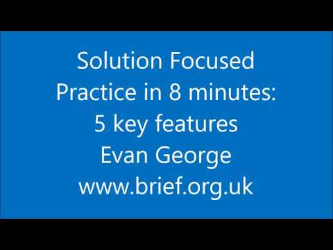 Solution Focus in 8 minutes: 5 key features - YouTube