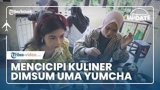 TRIBUN TRAVEL UPDATE: Mencicipi Kuliner Dimsum Uma Yumcha di Pasar Gede Solo