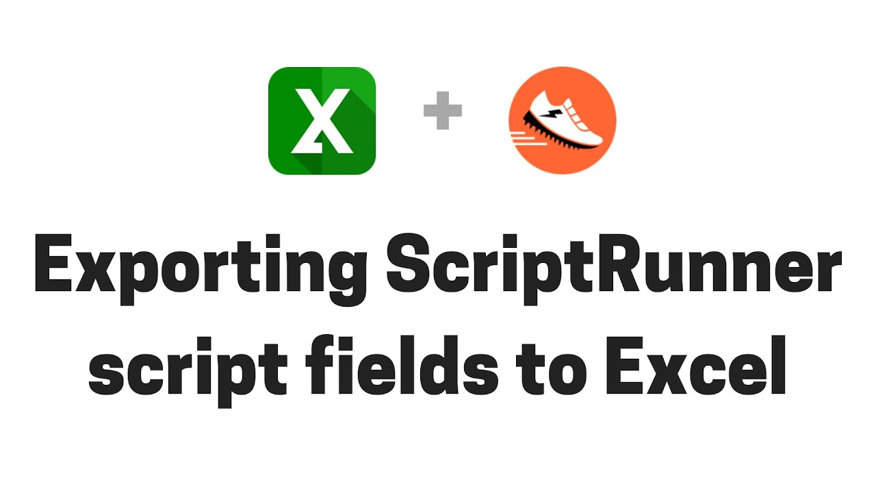 Exporting ScriptRunner script fields from Jira to Excel