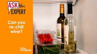 Can You Re-Chill Wine? | Ask the Expert