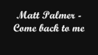 Matt Palmer -Come back to me * New RNB 2009 w/ lyrics and download link