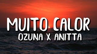 Ozuna & Anitta - Muito Calor (Letra)