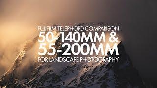 Fujifilm XF50-140mm & XF55-200mm Comparison For Landscape Photography
