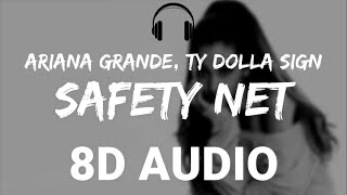 Ariana Grande - Safety Net (8D AUDIO) ft. Ty Dolla $ign