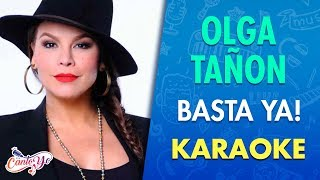 Olga Tañon - Basta Ya! (Karaoke) | CantoYo
