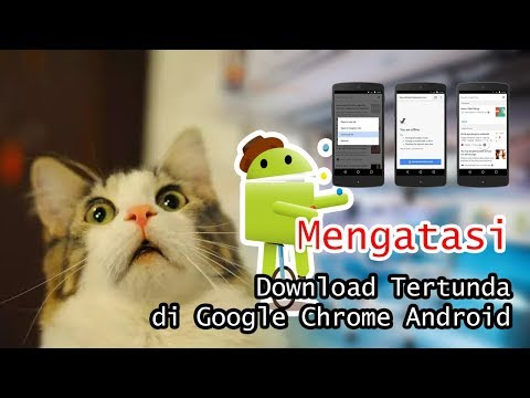 Video Menghilangkan Download Tertunda di Google Chrome Android