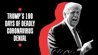 Trump's 100 Days of Deadly Coronavirus Denial thumbnail