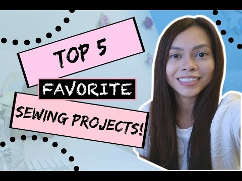 TOP 5 FAVORITE SEWING PROJECTS, CUTE SEWING IDEAS