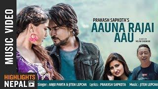 Aauna Rajai Aau | Anju Panta & Jiten Lepcha | New Adhunik Song 2018 | Ft. Milan, Sampada